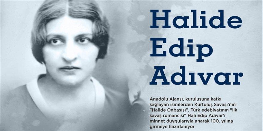 Türk edebiyatının 'ilk savaş romancısı' ve AA'nın isim annesi: Halide Edip Adıvar