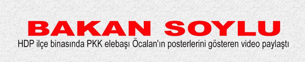 İçişleri Bakanı Soylu HDP ilçe binasında PKK elebaşı Öcalan'ın posterlerini gösteren video paylaştı