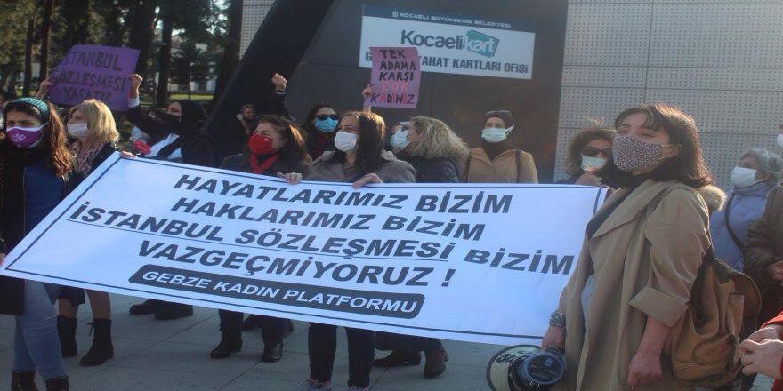 Gebze Kadın Platformu Haykırdı ! 'Fesih Kararını Tanımıyoruz'