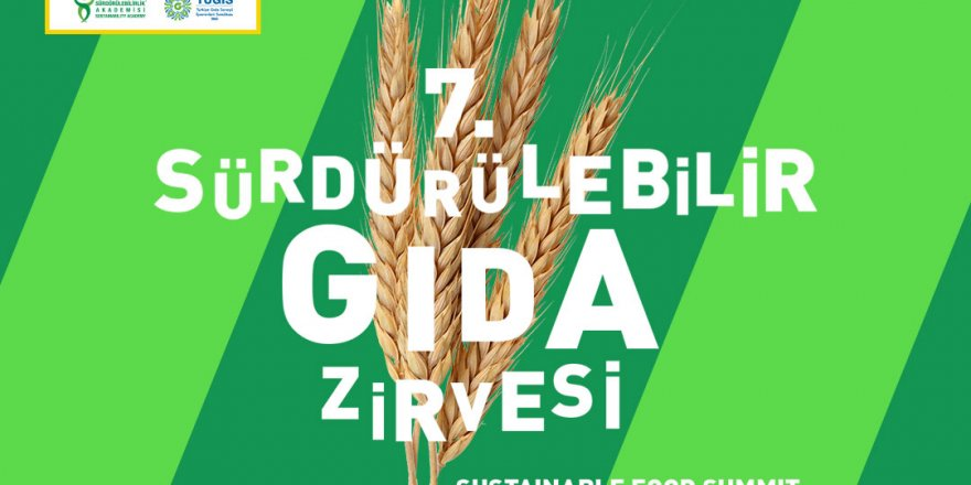 7. Sürdürülebilir Gıda Zirvesi'nde gıdanın geleceği konuşulmaya devam edildi