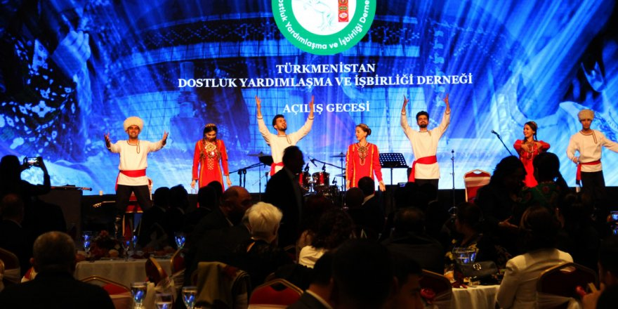 Türkmenistan Dostluk Yardımlaşma ve İşbirliği Derneği açıldı