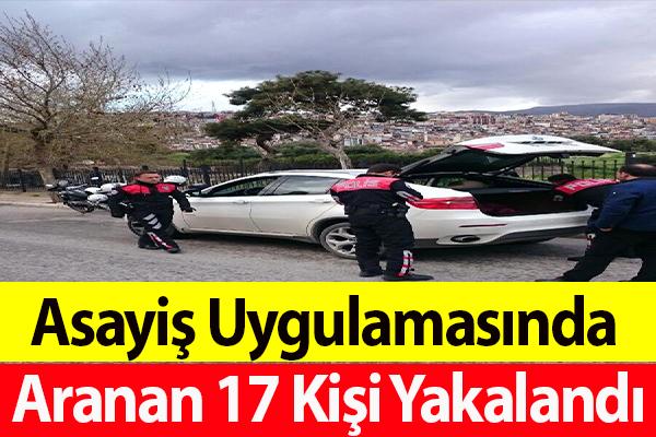 Asayiş Uygulamasında Aranan 17 Kişi Yakalandı