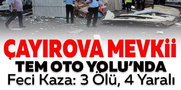 Tem Otoyolu'nda Feci Kaza: 3 Ölü, 4 Yaralı