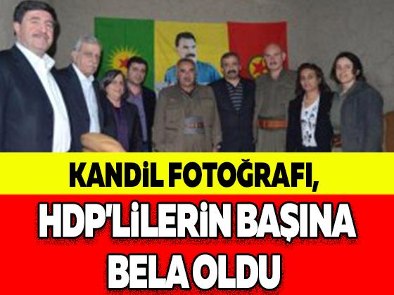 KANDİL FOTOĞRAFI, HDP'LİLERİN BAŞINA BELA OLDU