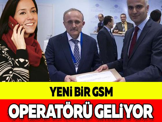 YENİ BİR GSM OPERATÖRÜ GELİYOR