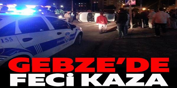 GEBZE'DE SAHUR ÖNCESİ KAZA