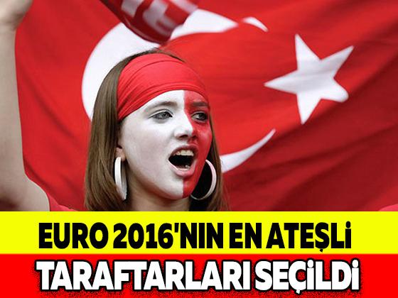 EURO 2016'NIN EN ATEŞLİ TARAFTARLARI SEÇİLDİ