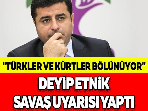 """""""TÜRKLER VE KÜRTLER BÖLÜNÜYOR"""" DEYİP ETNİK SAVAŞ UYARISI YAPTI"""