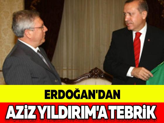 ERDOĞAN'DAN AZİZ YILDIRIM'A TEBRİK