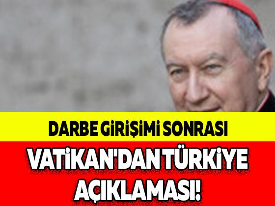 DARBE GİRİŞİMİ SONRASI VATİKAN'DAN TÜRKİYE AÇIKLAMASI!