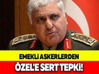 EMEKLİ ASKERLERDEN ÖZEL'E SERT TEPKİ!