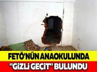 """FETÖ'NÜN ANAOKULUNDA """"GİZLİ GEÇİT"""" BULUNDU"""