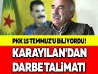 PKK 15 TEMMUZ'U BİLİYORDU! KARAYILAN'DAN DARBE TALİMATI