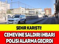 ŞEHİR KARIŞTI! CEMEVİNE SALDIRI İHBARI POLİSİ ALARMA GEÇİRDİ