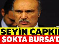 HÜSEYİN ÇAPKIN'A BİR ŞOKTA BURSA'DAN
