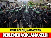 PERES ÖLDÜ, HAMAS'TAN BEKLENEN AÇIKLAMA GELDİ