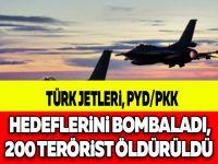 TÜRK JETLERİ, PYD/PKK HEDEFLERİNİ BOMBALADI, 200 TERÖRİST ÖLDÜRÜLDÜ