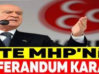İŞTE MHP'NİN REFERANDUM KARARI