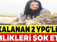 YAKALANAN 2 YPG'LİNİN KİMLİKLERİ ŞOK ETTİ !