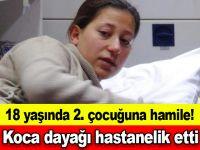 18 yaşında 2. çocuğuna hamile! Koca dayağı hastanelik etti
