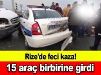 Rize'de feci kaza! 15 araç birbirine girdi