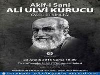 Âkif-i Sâni Ali Ulvi Kurucu'yu anma etkinliği düzenlenecek