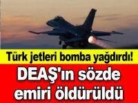 Türk jetleri bomba yağdırdı! DEAŞ'ın sözde emiri öldürüldü