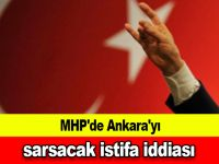 MHP'de Ankara'yı sarsacak istifa iddiası