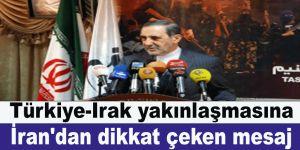 Türkiye-Irak yakınlaşmasına İran'dan dikkat çeken mesaj