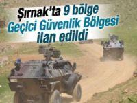 Şırnak'ta 9 bölge Geçici Güvenlik Bölgesi ilan edildi!