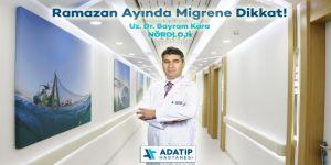 Ramazan ayında migrene dikkat