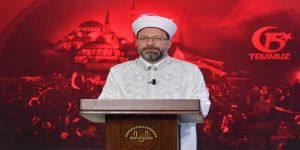 Diyanet İşleri Başkanı Erbaş'tan 15 Temmuz mesajı