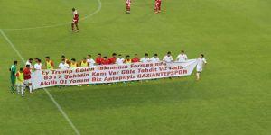 Sivasspor - Gaziantepspor maçında Trump'a tepki