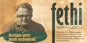 'Dost Ehli' ve 'Gönül Adamı' Fethi Gemuhluoğlu anılıyor