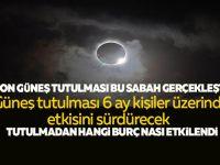 SABAH 09:41 DE BAŞLAYAN GÜNEŞ TUTULMASININ ASTROLOJİ YORUMLARI