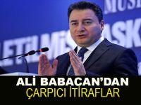 Ali Babacan'dan Türkiye Ekonomisi İle İlgili İtiraflar