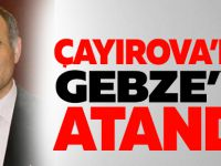 Çayırova'dan Gebze'ye atandı