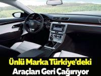 Ünlü Marka Türkiye'deki Araçları Geri Çağırıyor
