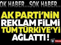 AK Parti'nin reklam filmi tüm Türkiye'yi ağlattı.