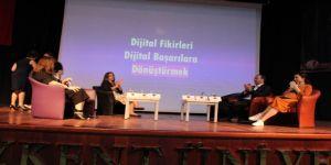 Dijital fikirler ve başarılar uzmanlarca ele alındı