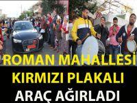 ROMAN MAHALLESİ KIRMIZI PLAKALI ARAÇ AĞIRLADI