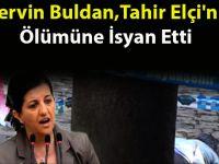 Pervin Buldan, Tahir Elçi'nin Ölümüne İsyan Etti