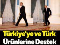 Türkiye'ye ve Türk Ürünlerine Destek