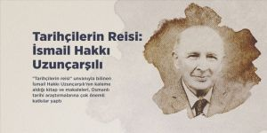 Tarihçilerin Reisi: İsmail Hakkı Uzunçarşılı