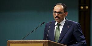 Cumhurbaşkanlığı Sözcüsü Kalın: Barış Pınarı Harekatı birçok oyunu eş zamanlı olarak bozdu