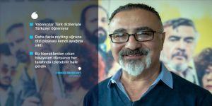 Cengiz Bozkurt: Yabancılar Türk dizileriyle Türkçeyi öğreniyor