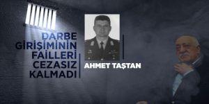 Köprüde 'vur' emri veren darbeci eski Binbaşı Ahmet Taştan cezasız kalmadı