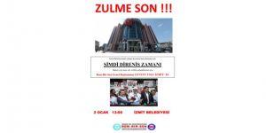 Memur-Sen Ve Bem Bir-Sen İzmit Belediyesi'nin işçi çıkarmaları hakkında basın açıklaması yapacak