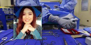Estetik ameliyatı sonrası ölen genç kızla ilgili Adli Tıp raporu savcılığa ulaştı