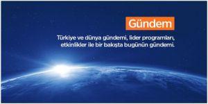 Türkiye ve dünya gündemi, lider programları, etkinlikler ile bir bakışta bugünün gündemi.